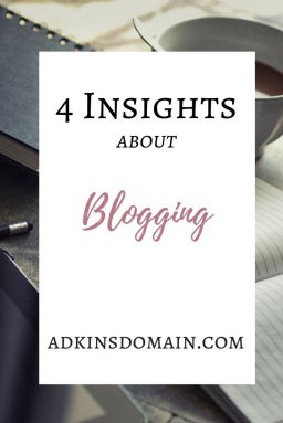 4 Insights About Blogging